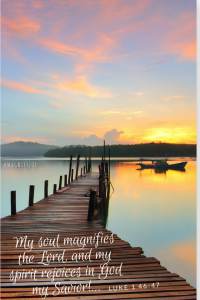 My soul magnifies the Lord, and my spirit rejoices in God my Savior magnifyJOY Luke 1 46 47