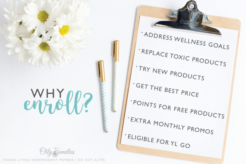 5. WHY ENROLL? There are many fabulous reasons that people enroll in Essential Rewards. Which of these describe you? * You have specific wellness goals that you want to support using Young Living oils and products. * You are excited about getting familiar with more of Young Living's oils and oil-infused products. * You are passionate about detoxing your home as you replace toxic household products with natural ones. * You like getting more for your money by earning free products. * You like to pay less for shipping. Leave a comment telling us which of these describes you.