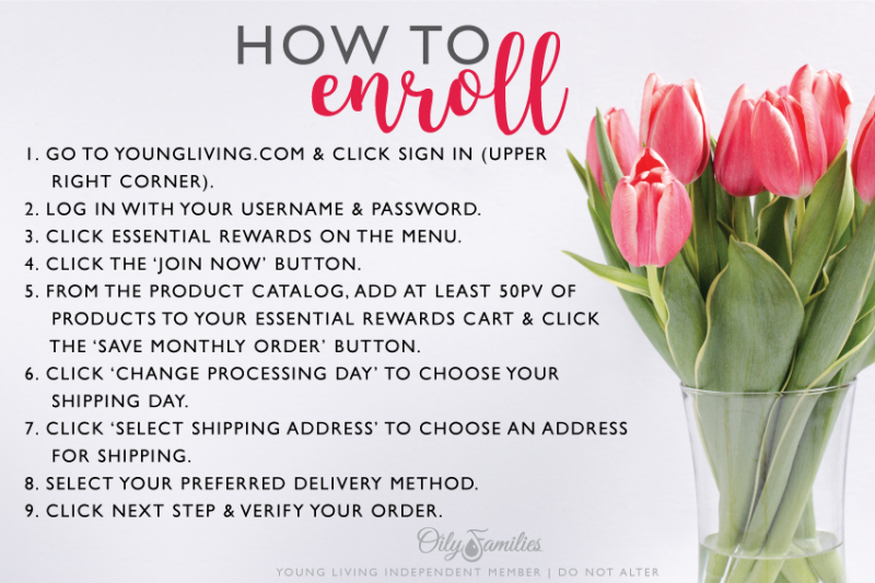 7. GETTING STARTED Wondering how to get started on Essential Rewards? Follow the simple steps in this graphic, and you're on your way! A few pro tips: * If you don't see an available processing day for this month, you can choose a date on next month's calendar. Then call Member Services (1-800-371-3515). They can switch you to a date this month! * Watch your total when adding items to your cart. You may be close to a monthly promo! Add an item to two if you're close! * Round up your order to benefit the Young Living Foundation! It may only be a few cents, but those really add up when we all round up!