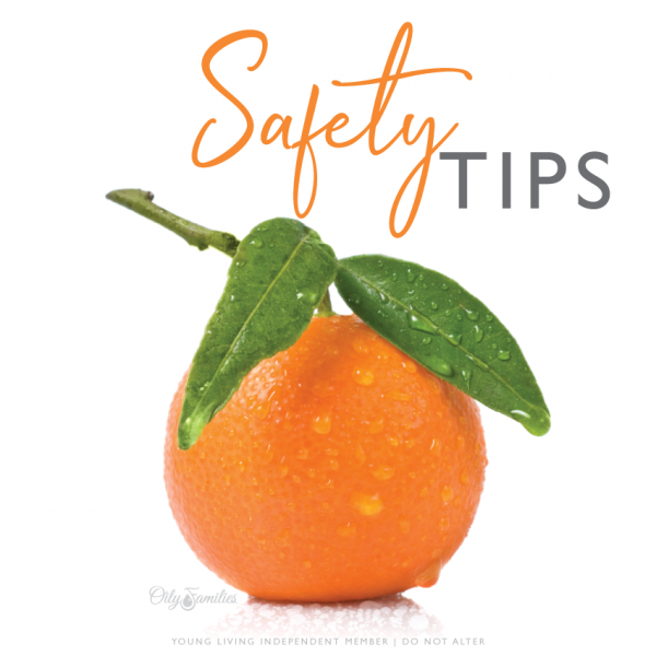 Young Living Essential Oils Safety Tips